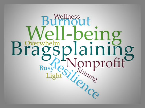 Culture of well-being, bragsplaining, burnout, Primavera, Danielle Collins, Nonprofit