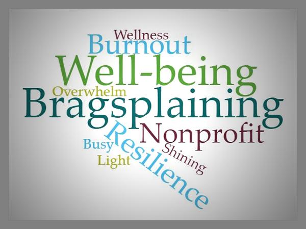 Culture of well-being, bragsplaining, burnout, Primavera, Danielle Collins, Nonprofit